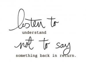 Listen, understand