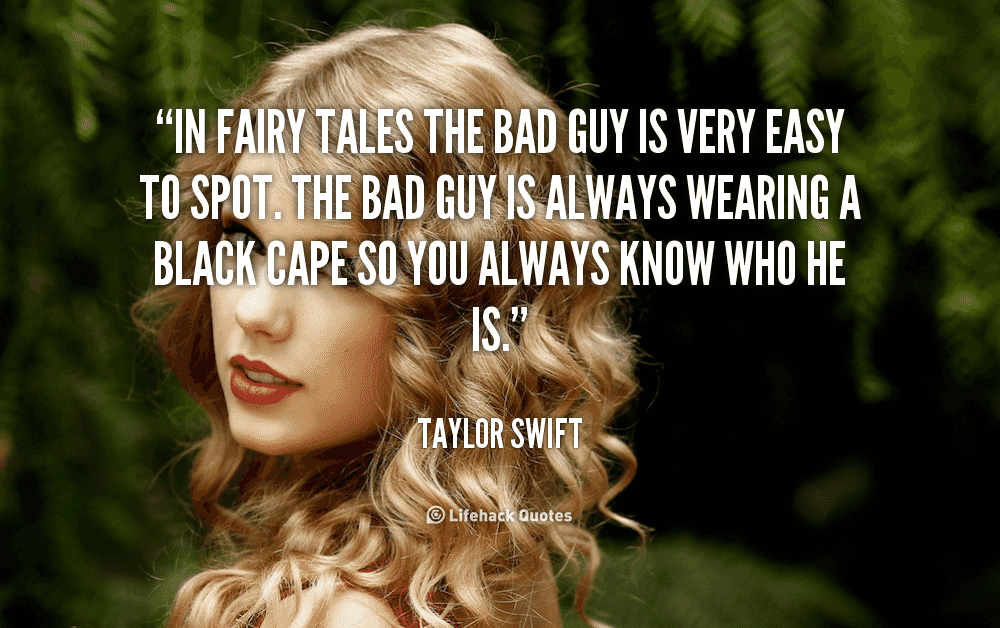 quote-Taylor-Swift-in-fairy-tales-the-bad-guy-is-167733